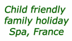 Child friendly family holiday spa france